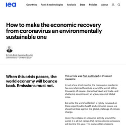 How to make the economic recovery from coronavirus an environmentally sustainable one – Analysis - IEA