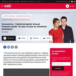 """FRANCE INTER 06/02/20 LE GRAND ENTRETIEN - Coronavirus : l'épidémiologiste Arnaud Fontanet prédit """"de plus en plus de situations identiques"""""""