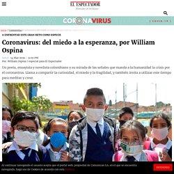 Coronavirus: Del miedo a la esperanza, por William Ospina