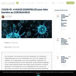 CORONAVIRUS : 4 huiles essentielles contre le CORONAVIRUS