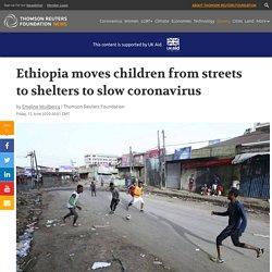 To slow coronavirus, Ethiopia moves street children to shelters