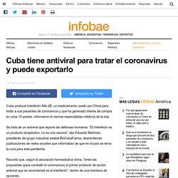 Cuba tiene antiviral para tratar el coronavirus y puede exportarlo