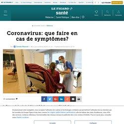 Coronavirus: que faire en cas de symptômes?