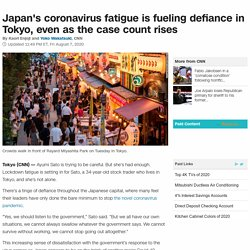 Japan's coronavirus fatigue is fueling defiance in Tokyo, even as the case count rises - CNN