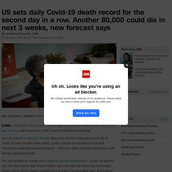 US Coronavirus: A new forecasts projects more than 80,000 Americans could die in next 3 weeks