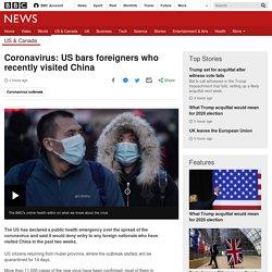 Coronavirus: US bars foreigners who recently visited China