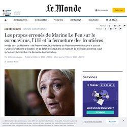 Les propos erronés de Marine Le Pen sur le coronavirus, l'UE et la fermeture des frontières