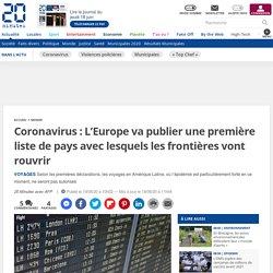 Coronavirus: L'Europe va publier une première liste de pays avec lesquels les frontières vont rouvrir...