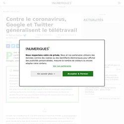 Contre le coronavirus, Google et Twitter généralisent le télétravail