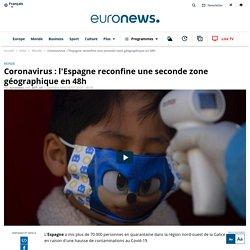 Coronavirus : l'Espagne reconfine une seconde zone géographique en 48h