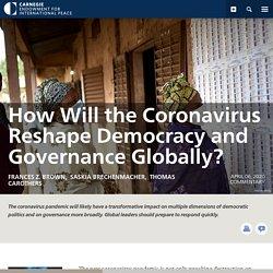 How Will the Coronavirus Reshape Democracy and Governance Globally?