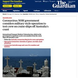 Coronavirus: NSW government considers military-style operation to test crew on cruise ships off Australia's coast