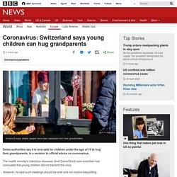Coronavirus: Switzerland says young children can hug grandparents