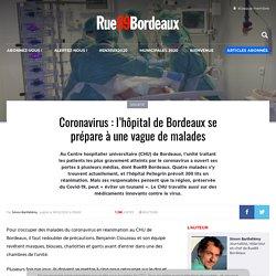 Coronavirus : l'hôpital de Bordeaux se prépare à une vague de malades