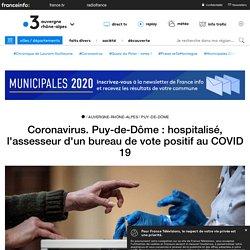 Coronavirus. Puy-de-Dôme : hospitalisé, l'assesseur d'un bureau de vote positif au COVID 19