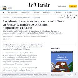 AFP 05/06/20 L'épidémie due au coronavirus est « contrôlée » en France, selon le président du conseil scientifique