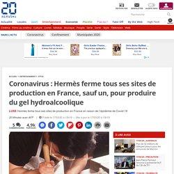 Coronavirus: Hermès ferme tous ses sites de production en France, sauf un, pour produire du gel hydroalcoolique