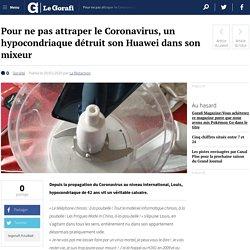 Pour ne pas attraper le Coronavirus, un hypocondriaque détruit son Huawei dans son mixeur