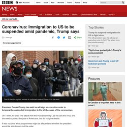Coronavirus: Immigration to US to be suspended amid pandemic, Trump says