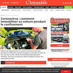 Coronavirus : comment immobiliser sa voiture pendant le confinement