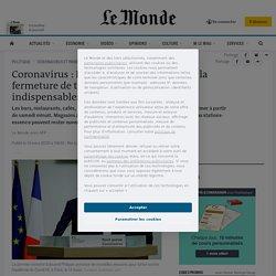 Coronavirus: Edouard Philippe annonce la fermeture de tous les lieux publics «non indispensables»