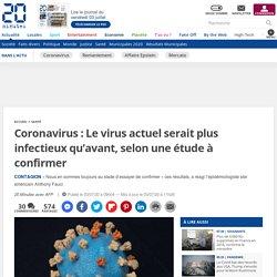 Coronavirus: Le virus actuel serait plus infectieux qu'avant, selon une étude à confirmer...