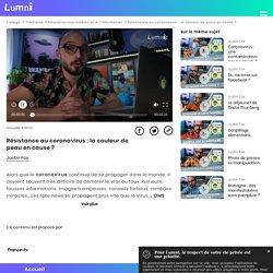 Résistance au coronavirus : la couleur de peau en cause ? - Vidéo Education aux médias et à l'information