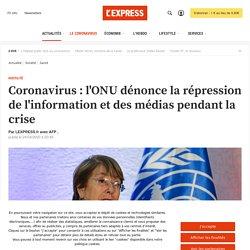 Coronavirus : l'ONU dénonce la répression de l'information et des médias pendant la crise