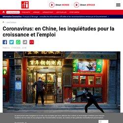 Coronavirus: en Chine, les inquiétudes pour la croissance et l'emploi