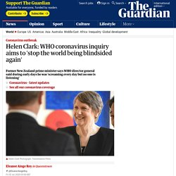 Helen Clark: WHO coronavirus inquiry aims to 'stop the world being blindsided...
