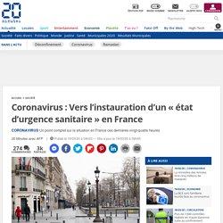 Coronavirus: Vers l'instauration d'un «état d'urgence sanitaire» en France