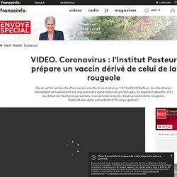 Coronavirus : l'Institut Pasteur prépare un vaccin dérivé de celui de la rougeole
