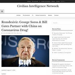 Remdesivir: George Soros & Bill Gates Partner with China on Coronavirus Drug! - Civilian Intelligence Network