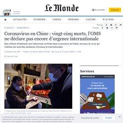 AFP 23/01/20 Virus en Chine : l'OMS ne déclare pas encore d'urgence internationale