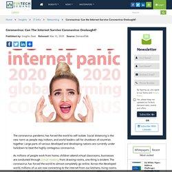 Coronavirus: Can the Internet Survive Coronavirus Onslaught?