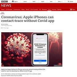 Coronavirus: Apple iPhones can contact-trace without Covid app