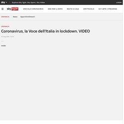 Coronavirus, la Voce dell'Italia in lockdown. VIDEO