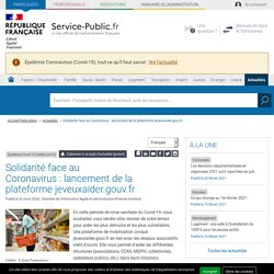 Solidarité face au Coronavirus:lancement de la plateforme jeveuxaider.gouv.fr