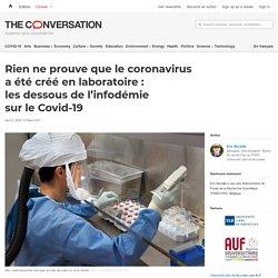 Rien neprouve que le coronavirus aété créé enlaboratoire: lesdessous del'infodémie sur leCovid-19