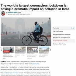 India's coronavirus lockdown is having a dramatic impact on pollution