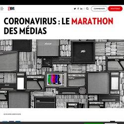 Coronavirus : le marathon des médias