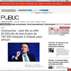 Coronavirus : Jack Ma va offrir 20 000 kits de test et plus de 100 000 masques à chaque pays africain