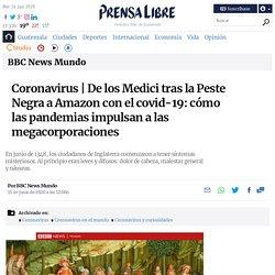 De los Medici tras la Peste Negra a Amazon con el covid-19: cómo las pandemias impulsan a las megacorporaciones