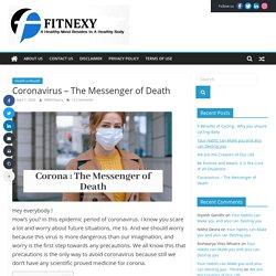 Coronavirus - The Messenger of Death - Fitnexy Fitnexy - Health & Fitness