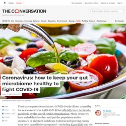 Coronavirus: how to keep your gut microbiome healthy to fight COVID-19