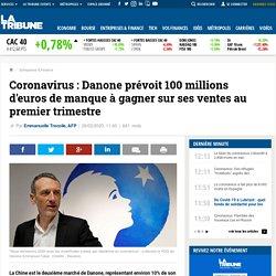 Coronavirus : Danone prévoit 100 millions d'euros de manque à gagner sur ses ventes au premier trimestre
