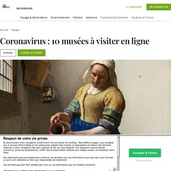 Coronavirus : 10 musées à visiter en ligne