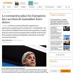 Le coronavirus place les Européens face au choix de mutualiser leurs dettes