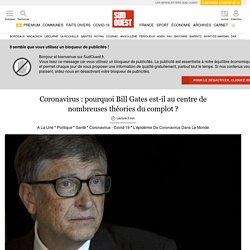 Coronavirus: pourquoi Bill Gates est-il au centre de nombreuses théories du complot?