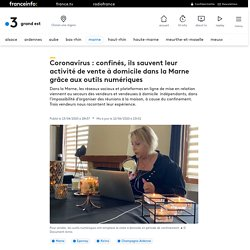 Coronavirus : confinés, ils sauvent leur activité de vente à domicile dans la Marne grâce aux outils numériques
